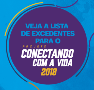 Confira a lista de excedentes selecionados do Conectando com a Vida 2018